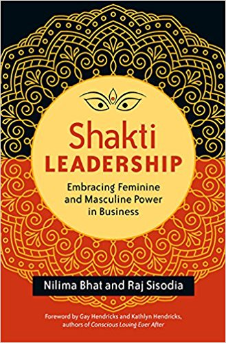 Shakti Leadership by Nilima Bhat and Raj Sisodia